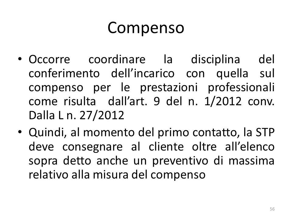Compenso Occorre coordinare la disciplina del conferimento dellincarico con quella sul compenso per le prestazioni professionali come risulta dallart.