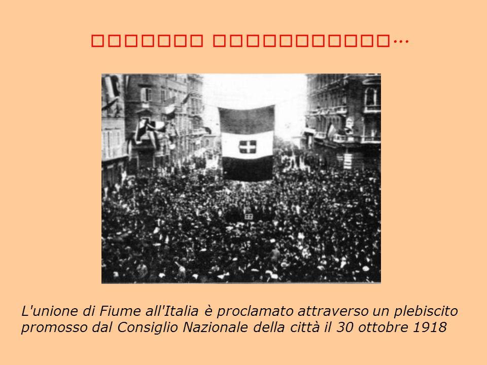 CORREDO FOTOGRAFICO... L'unione di Fiume all'Italia è proclamato attraverso un plebiscito promosso dal Consiglio Nazionale della città il 30 ottobre 1