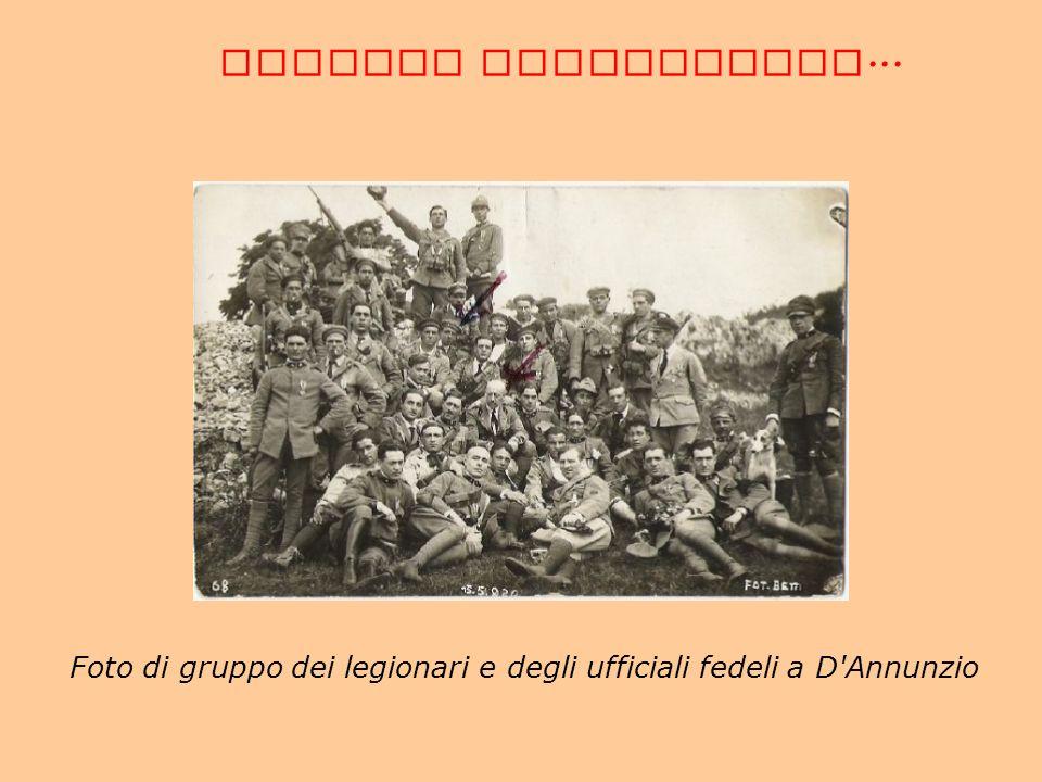 Foto di gruppo dei legionari e degli ufficiali fedeli a D'Annunzio