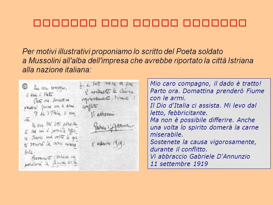 SCRITTO DEL POETA SOLDATO Per motivi illustrativi proponiamo lo scritto del Poeta soldato a Mussolini all'alba dell'impresa che avrebbe riportato la c