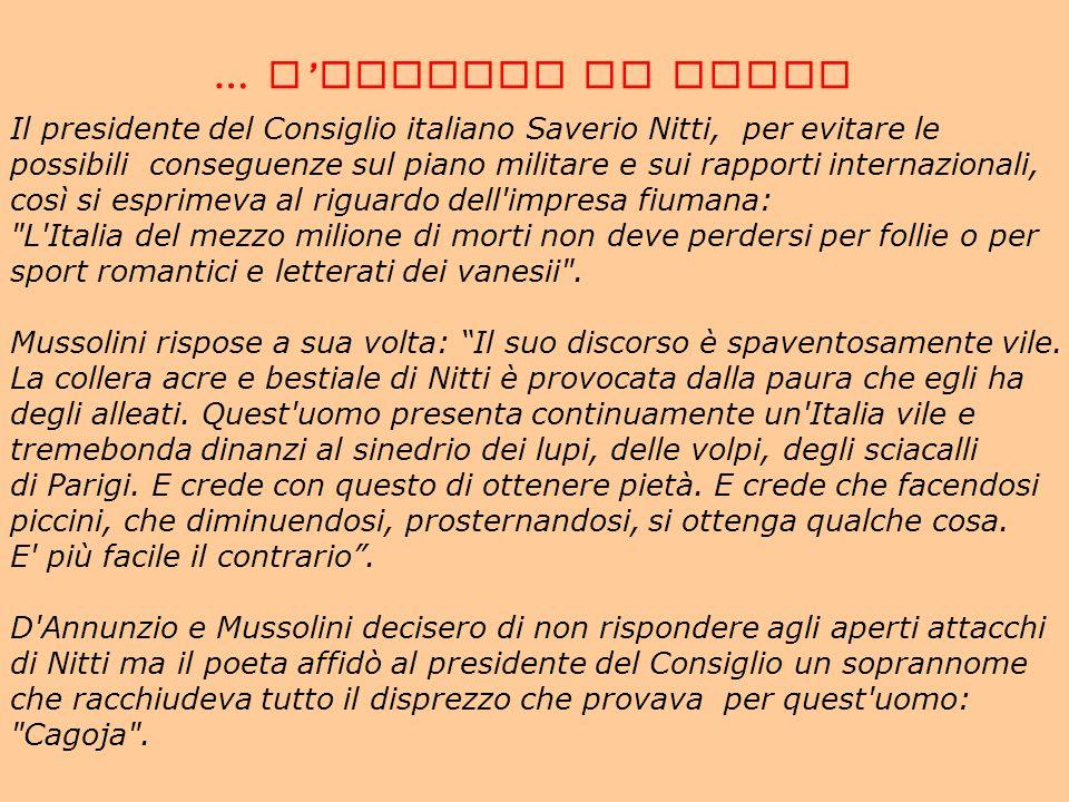 … L IMPRESA DI FIUME Il presidente del Consiglio italiano Saverio Nitti, per evitare le possibili conseguenze sul piano militare e sui rapporti intern
