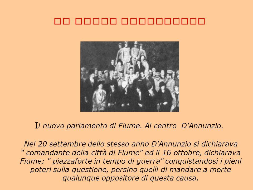 IL NUOVO PARLAMENTO Nel 20 settembre dello stesso anno D'Annunzio si dichiarava
