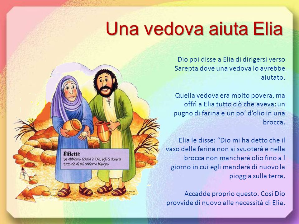 Elia sapeva di essere in pericolo perché il re Acab e sua moglie non gradivano quello che i profeti dicevano loro, tanto che cercavano di ucciderli. D