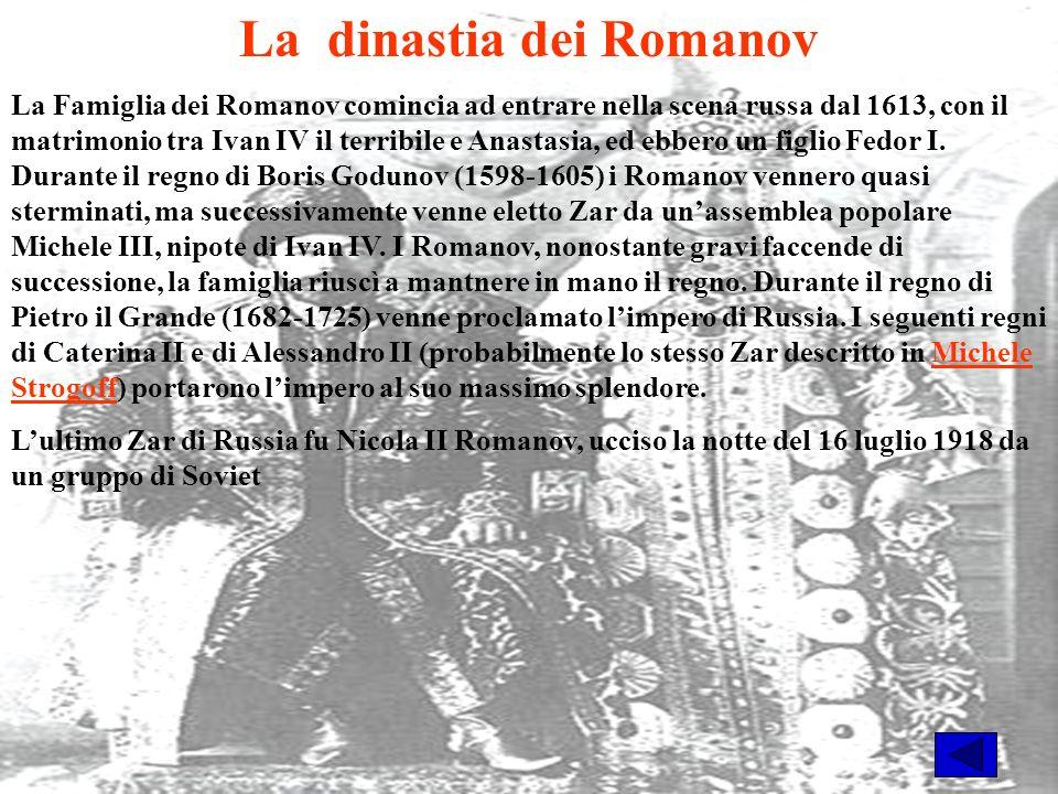La dinastia dei Romanov La Famiglia dei Romanov comincia ad entrare nella scena russa dal 1613, con il matrimonio tra Ivan IV il terribile e Anastasia, ed ebbero un figlio Fedor I.