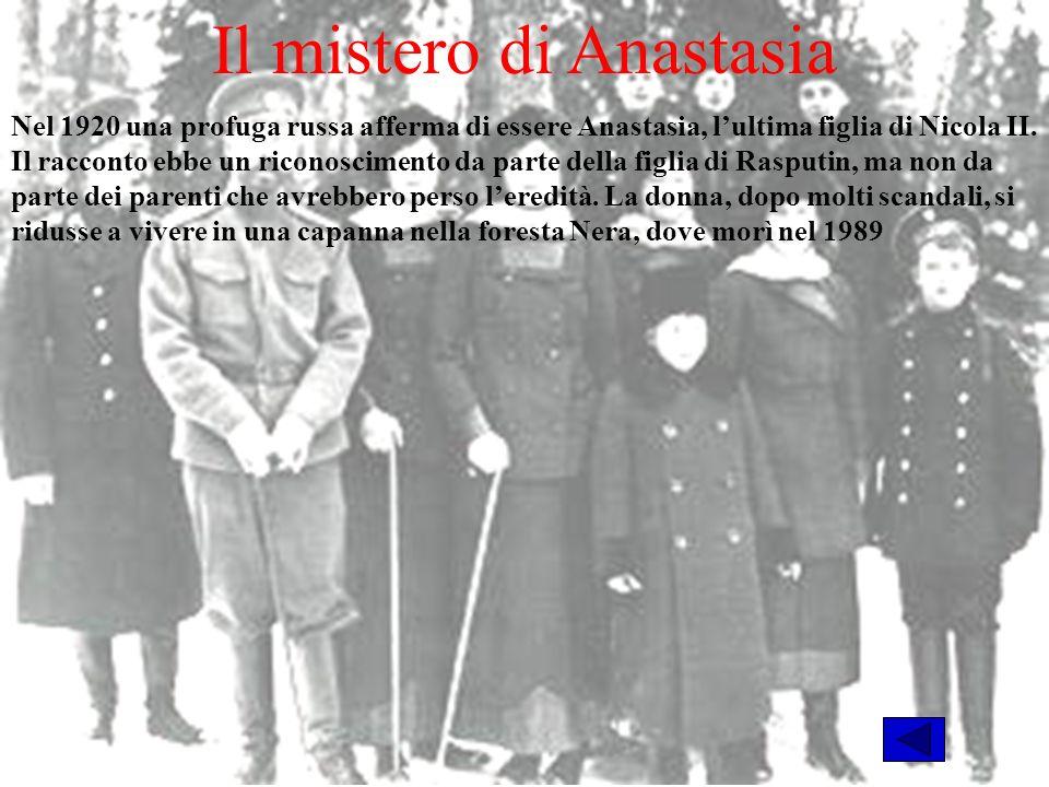 Il mistero di Anastasia Nel 1920 una profuga russa afferma di essere Anastasia, lultima figlia di Nicola II.