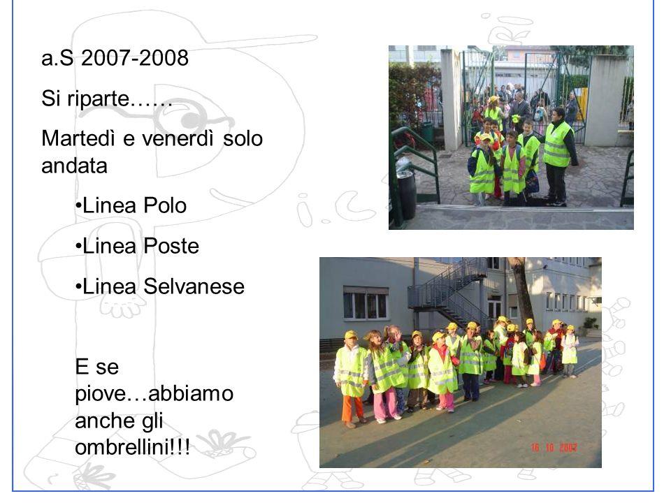 a.S 2007-2008 Si riparte…… Martedì e venerdì solo andata Linea Polo Linea Poste Linea Selvanese E se piove…abbiamo anche gli ombrellini!!!