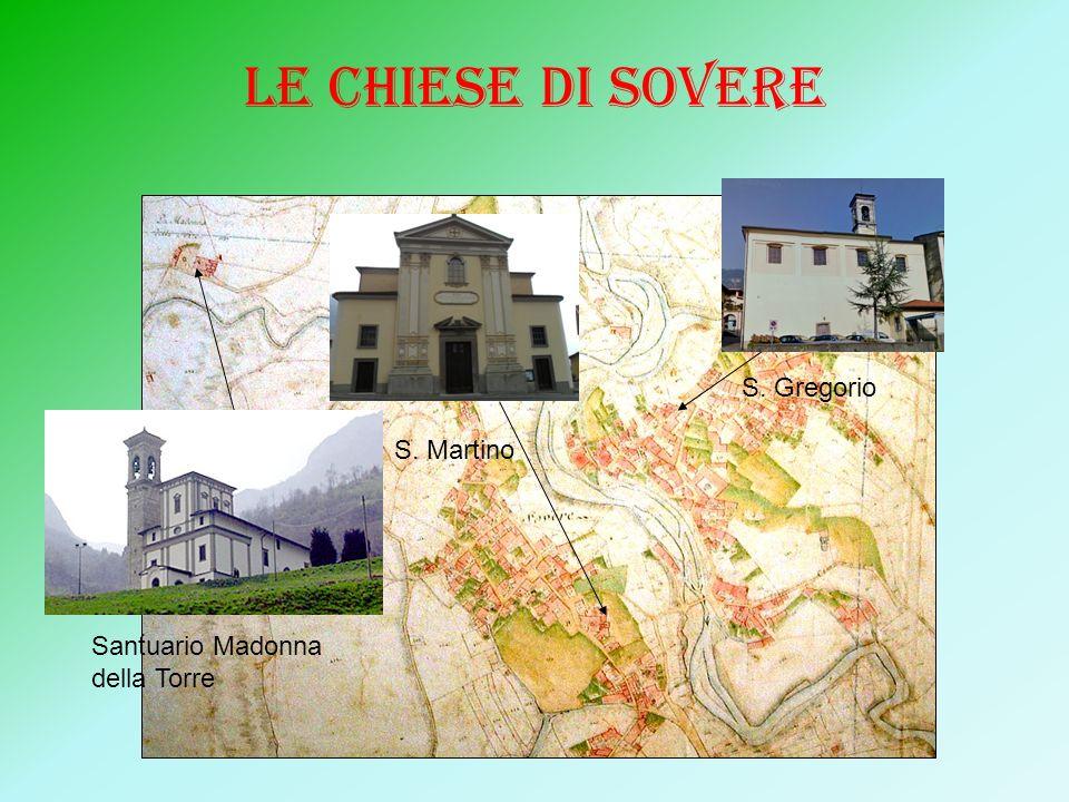 LE CHIESE DI SOVERE Santuario Madonna della Torre S. Martino S. Gregorio