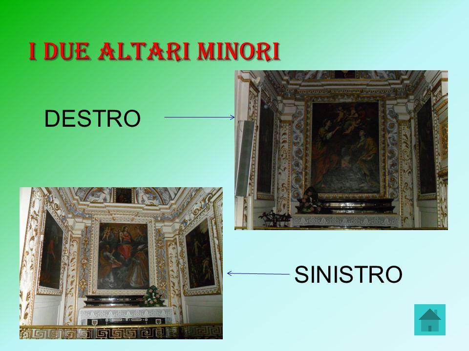 I due altari minori DESTRO SINISTRO