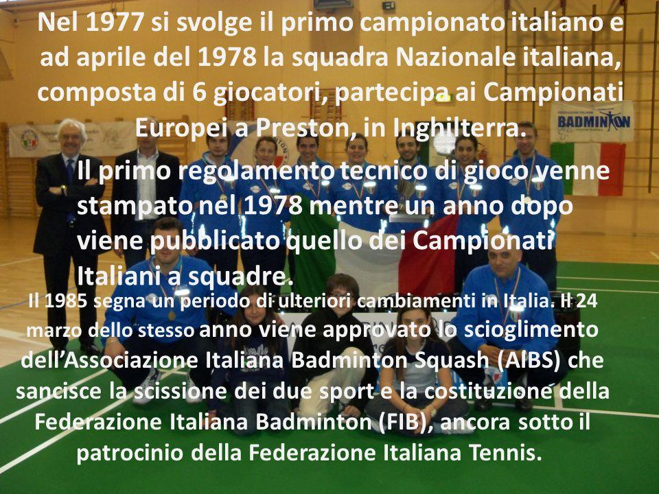 Nel 1977 si svolge il primo campionato italiano e ad aprile del 1978 la squadra Nazionale italiana, composta di 6 giocatori, partecipa ai Campionati E