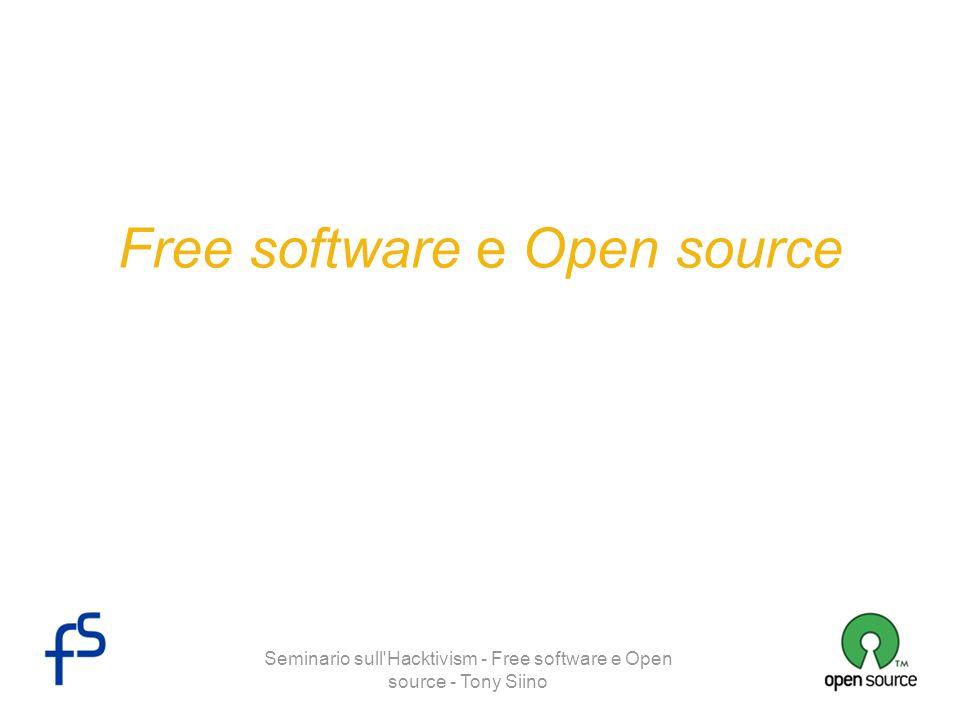 Seminario sull Hacktivism - Free software e Open source - Tony Siino Free software: le licenze GPL (General Public License) Garantisce le quattro libertà e impone anche che tutte le modifiche siano rilasciate sotto la stessa licenza.