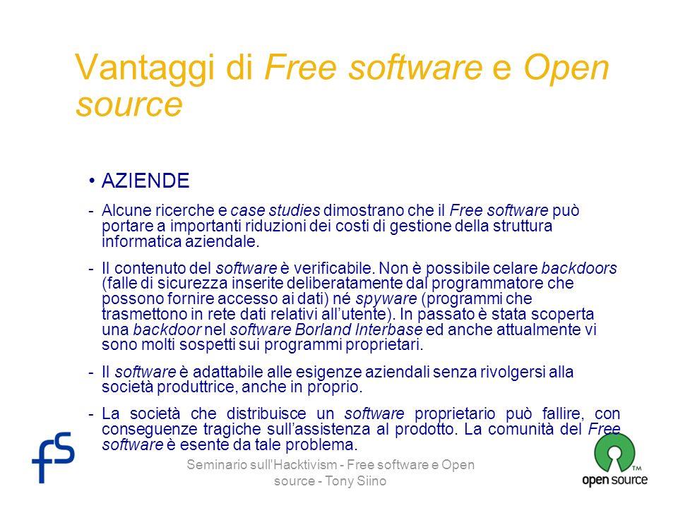 Seminario sull'Hacktivism - Free software e Open source - Tony Siino Vantaggi di Free software e Open source AZIENDE -Alcune ricerche e case studies d