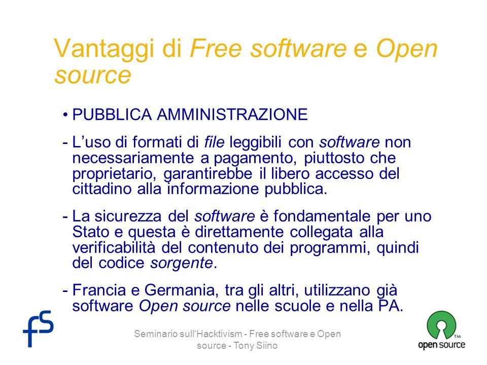 Seminario sull'Hacktivism - Free software e Open source - Tony Siino Vantaggi di Free software e Open source PUBBLICA AMMINISTRAZIONE -Luso di formati