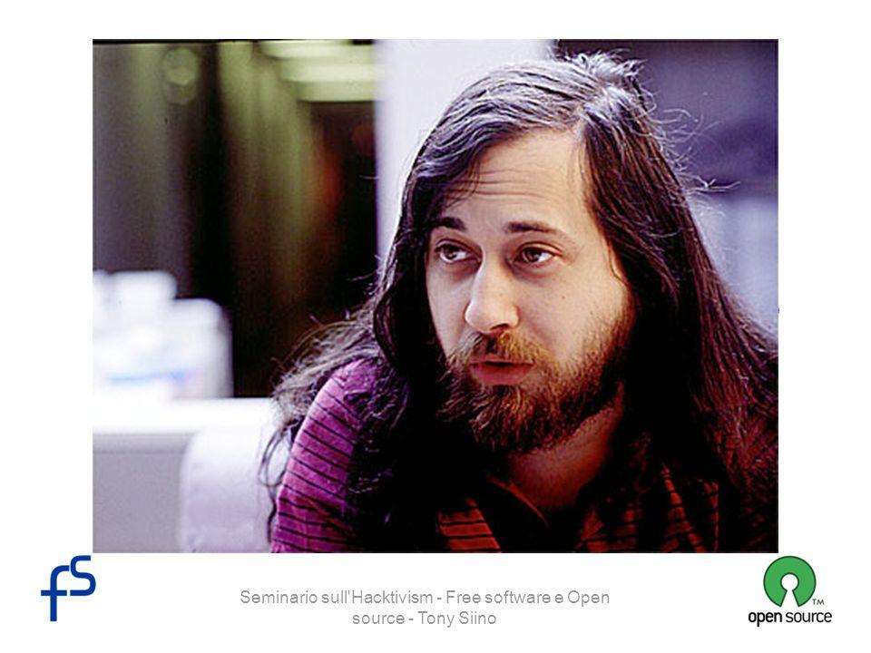 Seminario sull'Hacktivism - Free software e Open source - Tony Siino Free software Richard M. Stallman, ricercatore presso lAI Lab (Laboratorio di Int