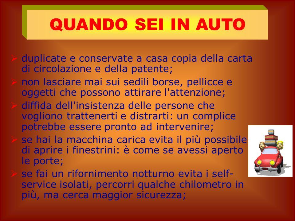 se necessario rivolgiti sempre a persone che esercitano una pubblica attività o servizio: poliziotti, carabinieri, Guardia di Finanza, Vigili Urbani,