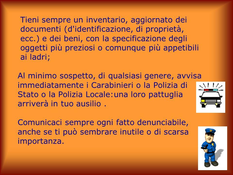 AIUTA CHI TI PUO AIUTARE Tenete sempre presenti i semplici numeri telefonici per richiedere pronto intervento: 112 Carabinieri; 113 Polizia di Stato;