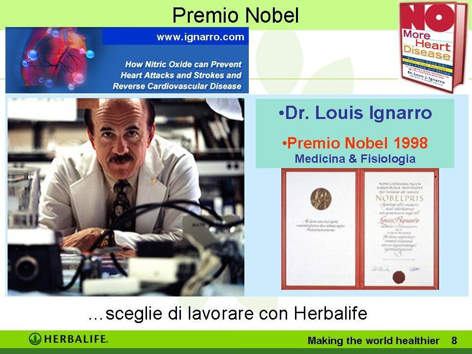 Premio Nobel …sceglie di lavorare con Herbalife Making the world healthier 8 Dr.