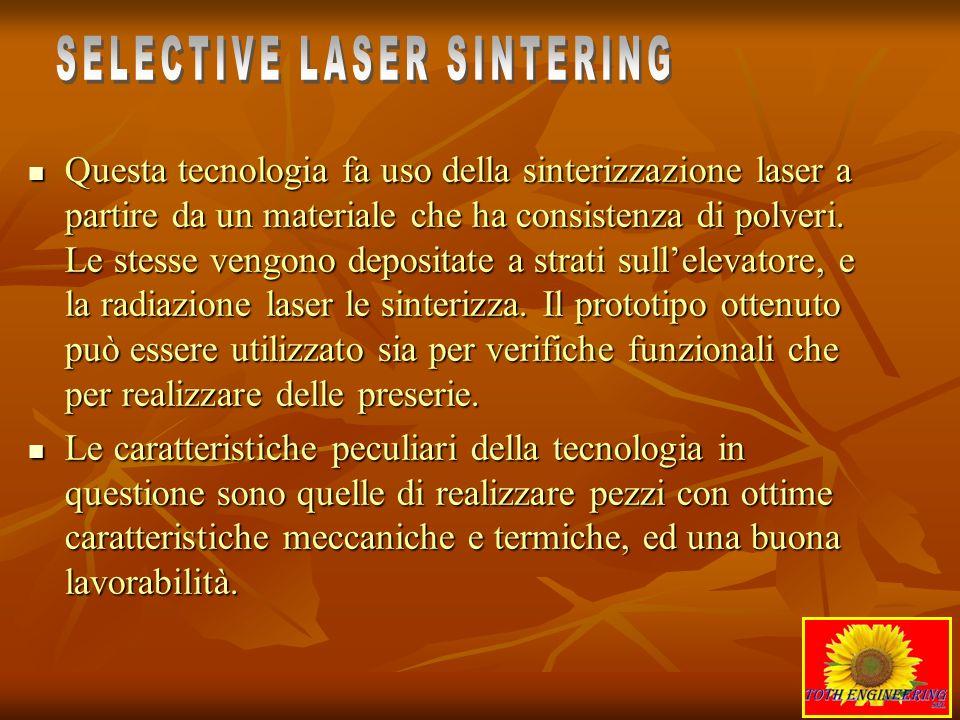 Questa tecnologia fa uso della sinterizzazione laser a partire da un materiale che ha consistenza di polveri. Le stesse vengono depositate a strati su