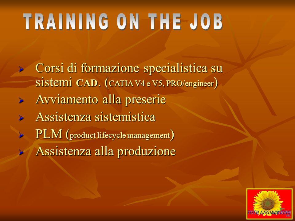 Corsi di formazione specialistica su sistemi CAD. ( CATIA V4 e V5, PRO/engineer ) Corsi di formazione specialistica su sistemi CAD. ( CATIA V4 e V5, P