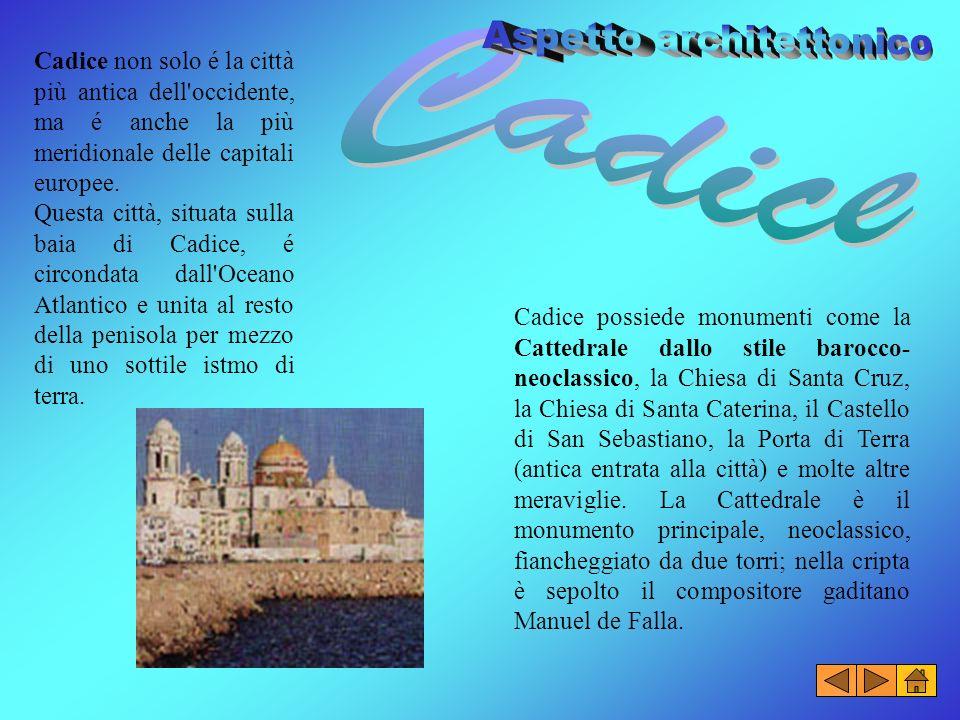 Cadice: Fondata dai Fenici come Gadir, fu occupata in seguito da Cartaginesi, Romani e poi dagli Arabi.