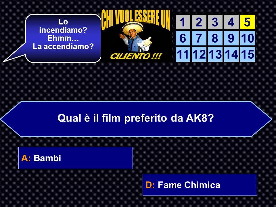 A: Bambi B: Robocop C: Don Camillo D: Fame Chimica Perfetto! Domanda sul cinema e primo traguardo. AIUTO DEL AIUTO DEL COMPUTER 12345 678910 111213141