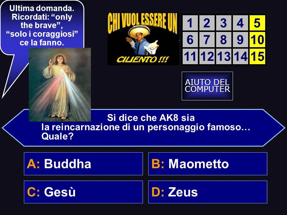 A: Prega C: Jastemma la madonna La accendiamo? 12345 678910 1112131415 AK8 incrocia per strada una monaca: