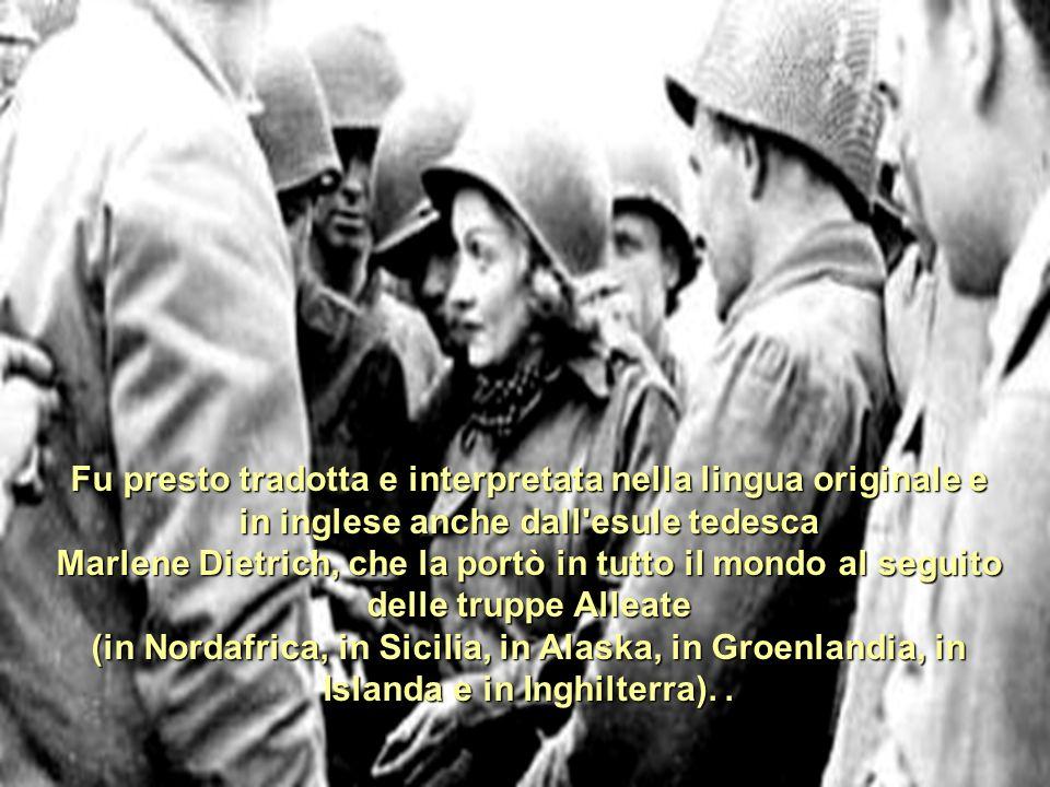 Nel 1944 apparve la versione inglese, scritto da JJ Phillips, infastidito dal dover ascoltare il canto in tedesco. L'ottava armata inglese adottò il b