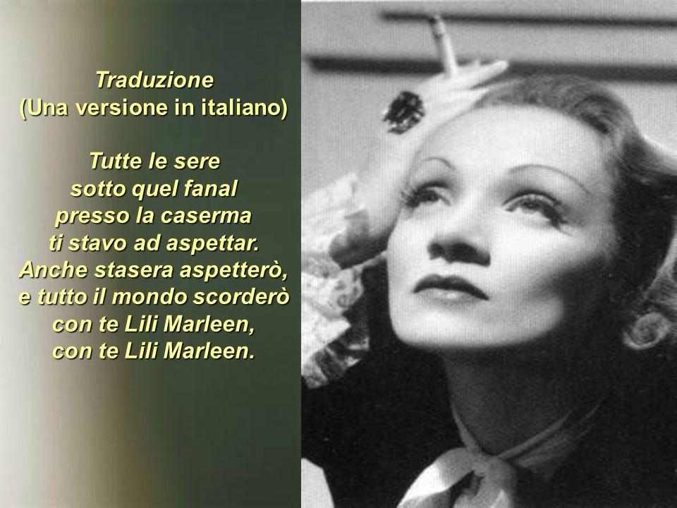 Fu presto tradotta e interpretata nella lingua originale e in inglese anche dall'esule tedesca Marlene Dietrich, che la portò in tutto il mondo al seg