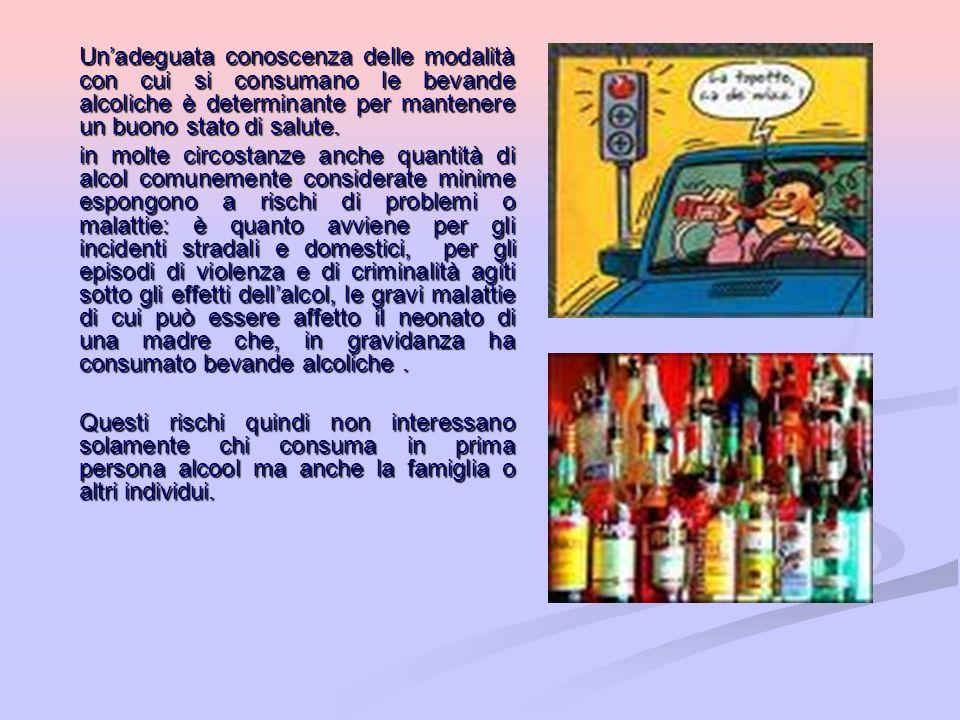Unadeguata conoscenza delle modalità con cui si consumano le bevande alcoliche è determinante per mantenere un buono stato di salute. Unadeguata conos