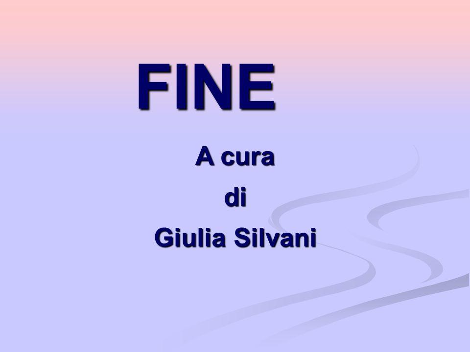 FINE A cura di Giulia Silvani