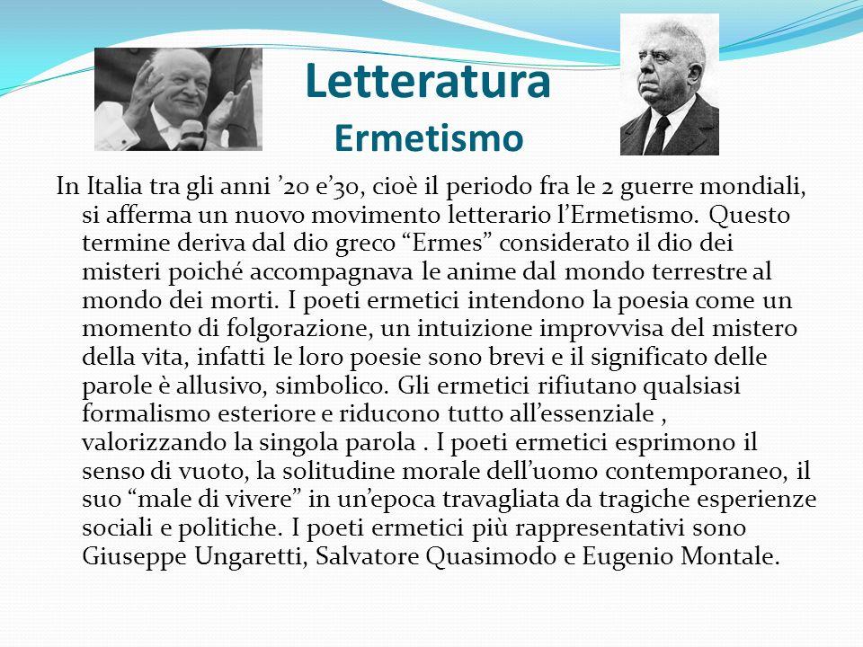 Letteratura Ermetismo In Italia tra gli anni 20 e30, cioè il periodo fra le 2 guerre mondiali, si afferma un nuovo movimento letterario lErmetismo. Qu