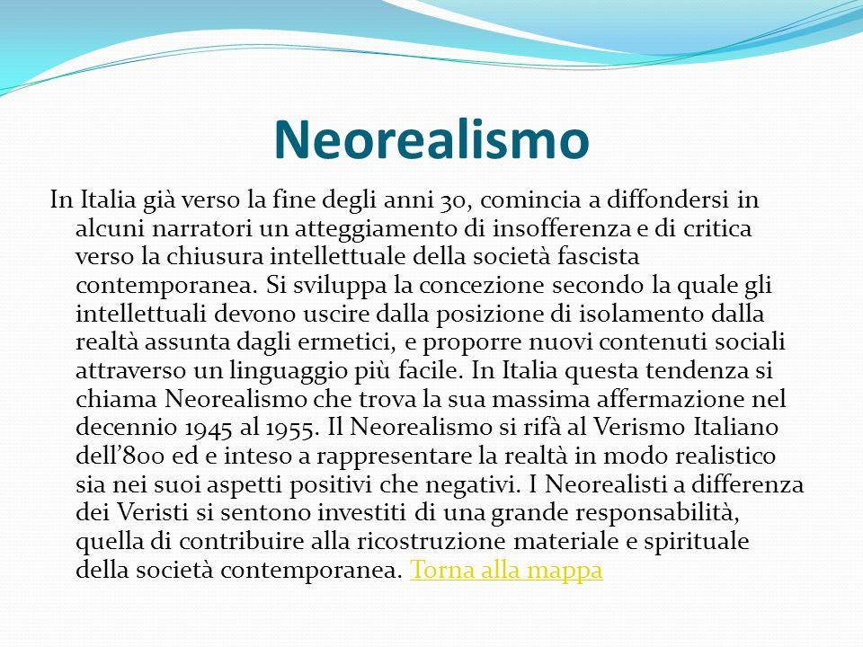 Neorealismo In Italia già verso la fine degli anni 30, comincia a diffondersi in alcuni narratori un atteggiamento di insofferenza e di critica verso