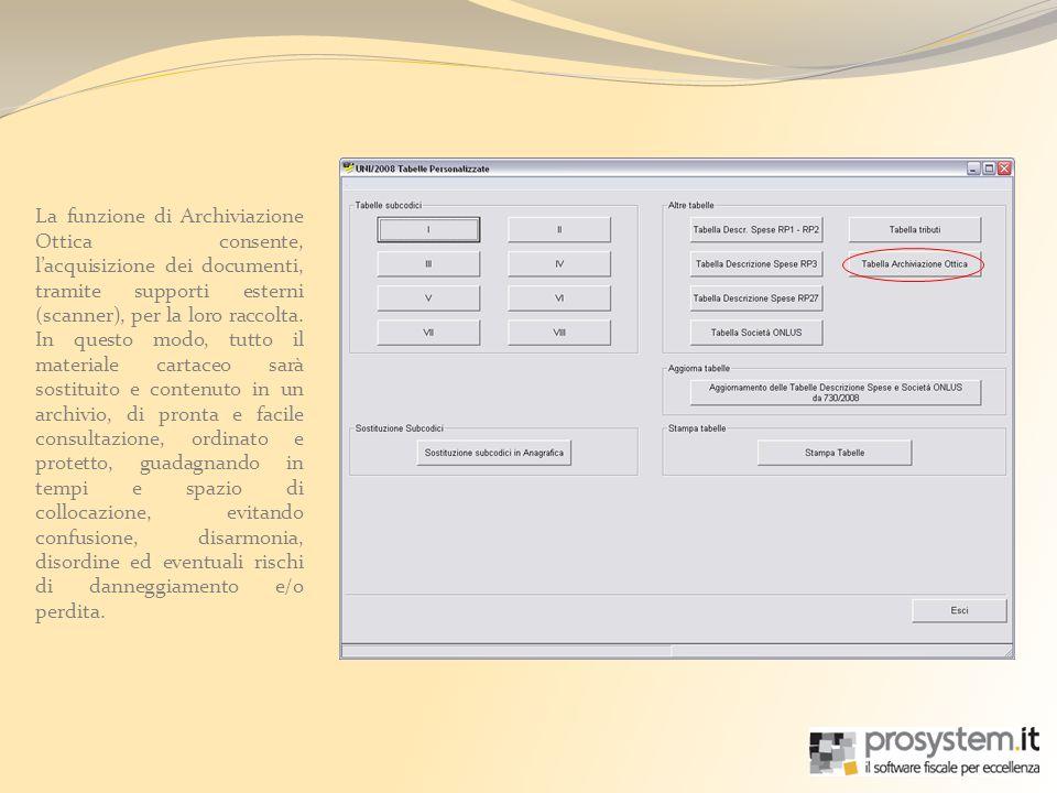La funzione di Archiviazione Ottica consente, lacquisizione dei documenti, tramite supporti esterni (scanner), per la loro raccolta.