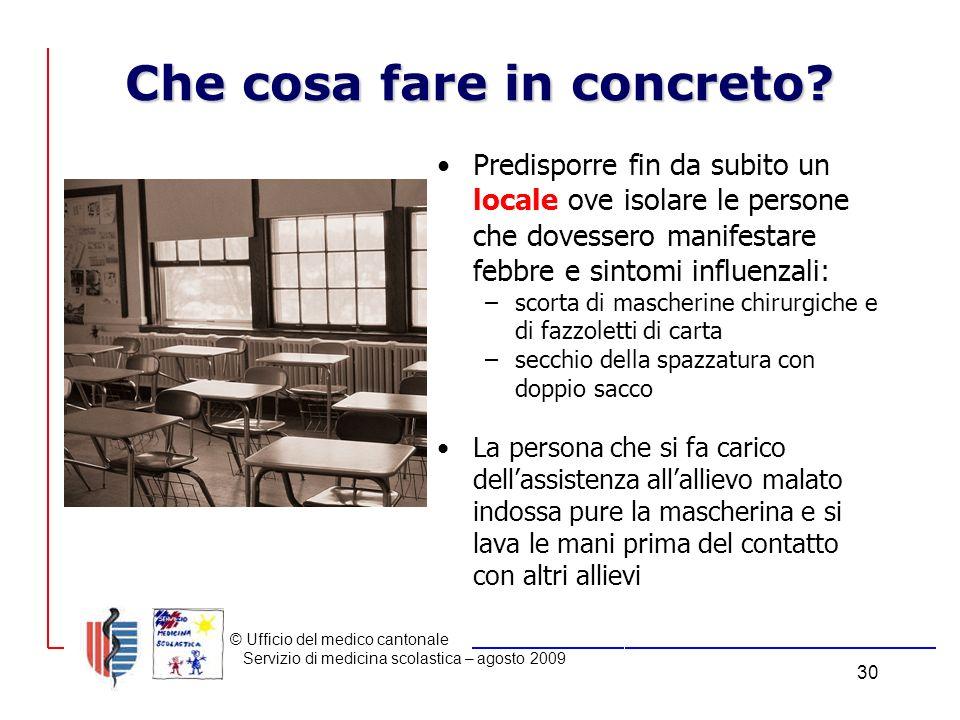 © Ufficio del medico cantonale Servizio di medicina scolastica – agosto 2009 30 Che cosa fare in concreto.