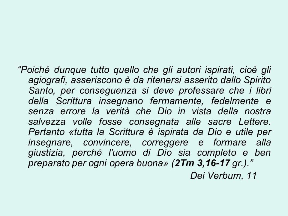 Poiché dunque tutto quello che gli autori ispirati, cioè gli agiografi, asseriscono è da ritenersi asserito dallo Spirito Santo, per conseguenza si de
