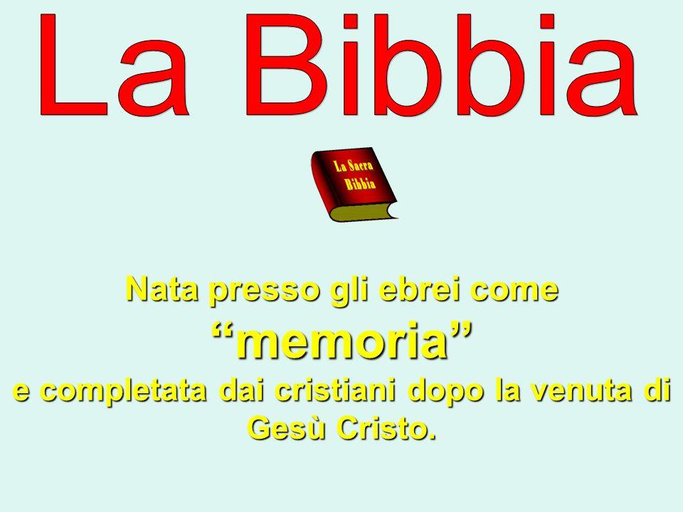 Nata presso gli ebrei come memoria e completata dai cristiani dopo la venuta di Gesù Cristo.