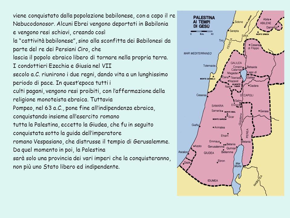 viene conquistato dalla popolazione babilonese, con a capo il re Nabucodonosor. Alcuni Ebrei vengono deportati in Babilonia e vengono resi schiavi, cr
