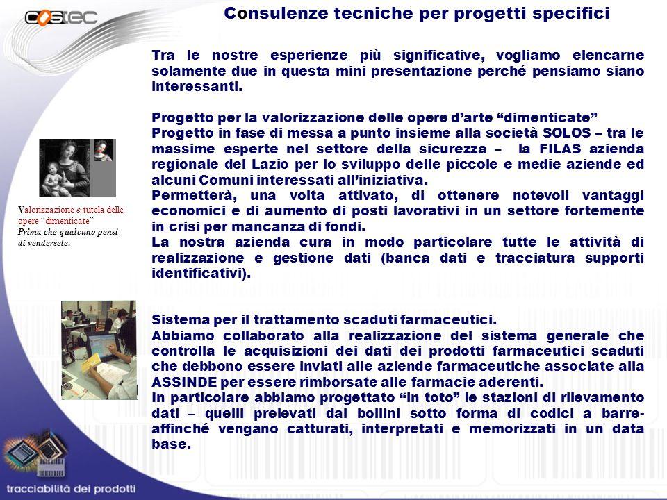 Consulenze tecniche per progetti specifici Tra le nostre esperienze più significative, vogliamo elencarne solamente due in questa mini presentazione p