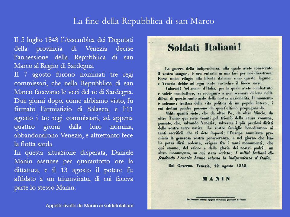 Larmistizio di Salasco Radetzky attuò la controffensiva, e tra il 25 e il 27 luglio 1848 a Custoza (nei pressi del lago di Garda) travolse lesercito s