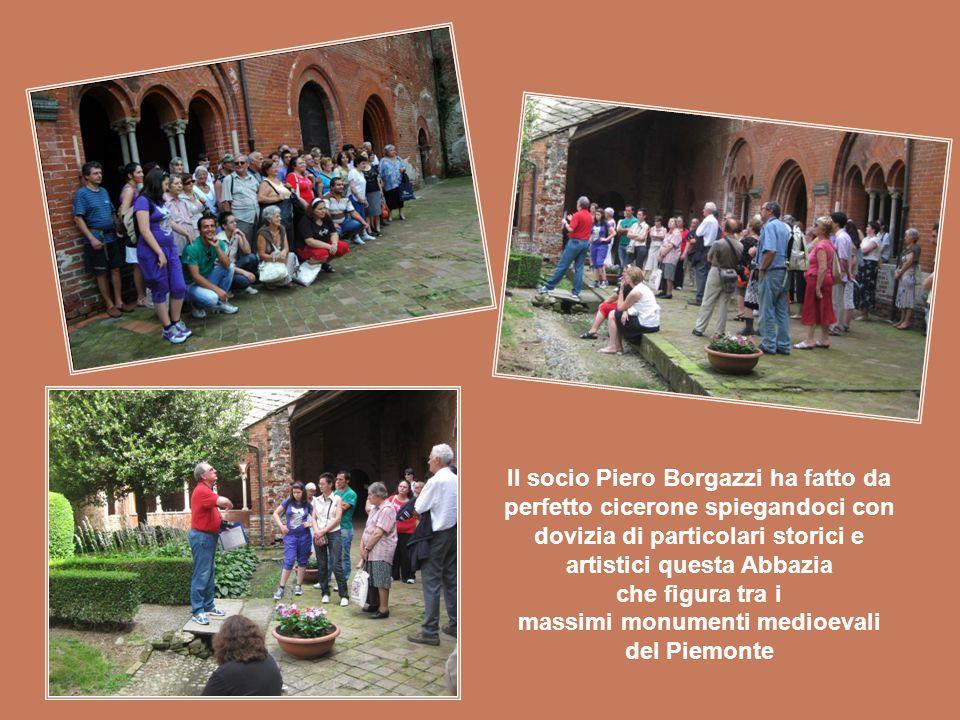 Il socio Piero Borgazzi ha fatto da perfetto cicerone spiegandoci con dovizia di particolari storici e artistici questa Abbazia che figura tra i massi
