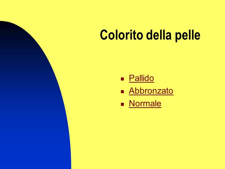 Colorito della pelle Pallido Abbronzato Normale
