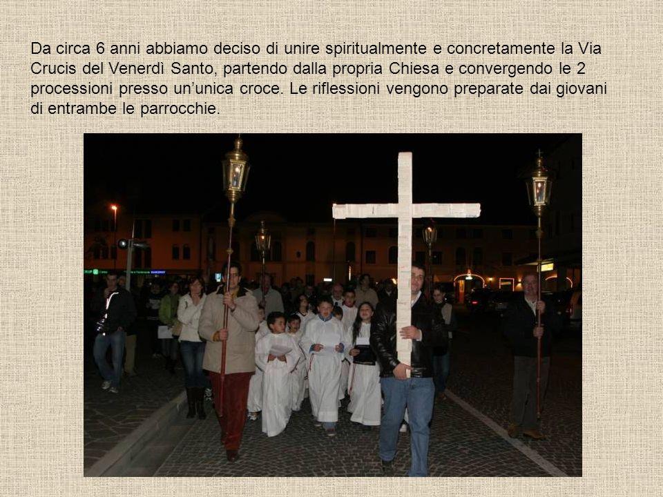 Da circa 6 anni abbiamo deciso di unire spiritualmente e concretamente la Via Crucis del Venerdì Santo, partendo dalla propria Chiesa e convergendo le
