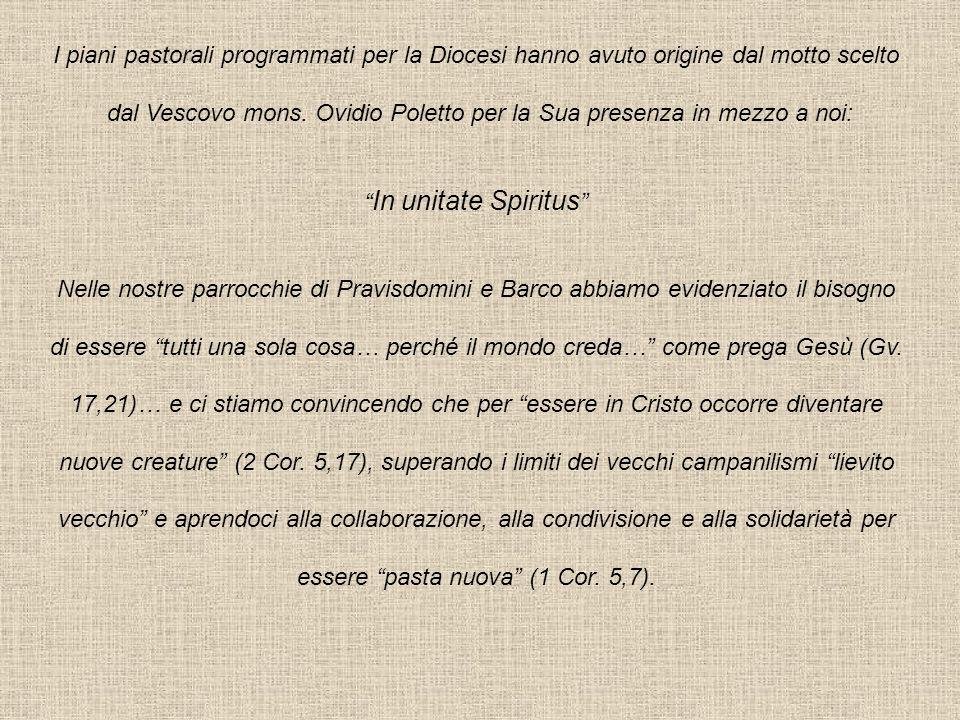 I piani pastorali programmati per la Diocesi hanno avuto origine dal motto scelto dal Vescovo mons. Ovidio Poletto per la Sua presenza in mezzo a noi: