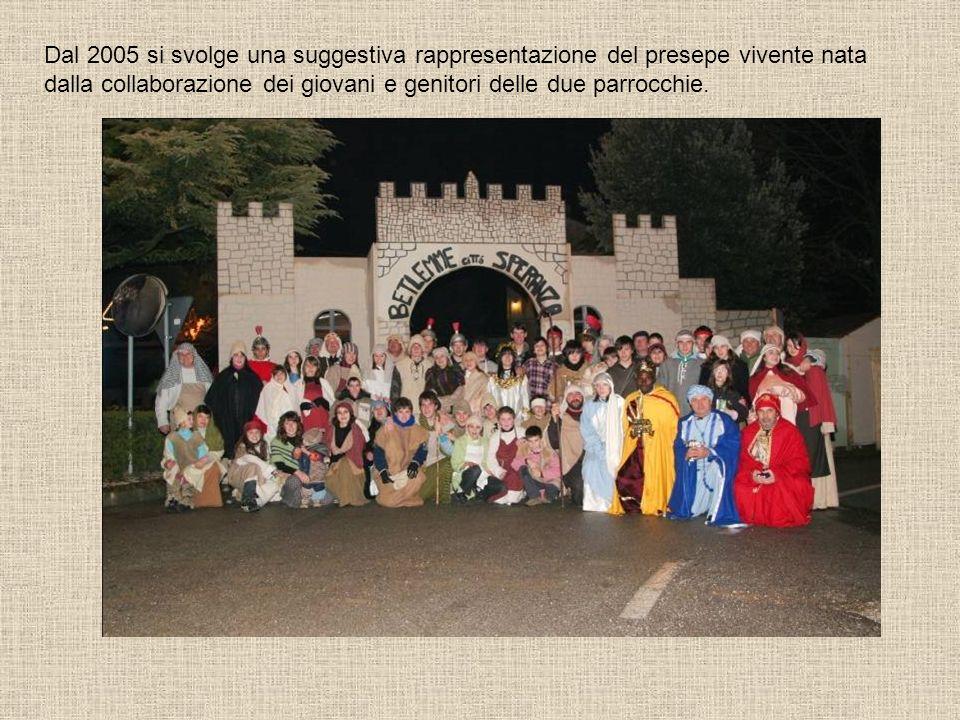 Dal 2005 si svolge una suggestiva rappresentazione del presepe vivente nata dalla collaborazione dei giovani e genitori delle due parrocchie.