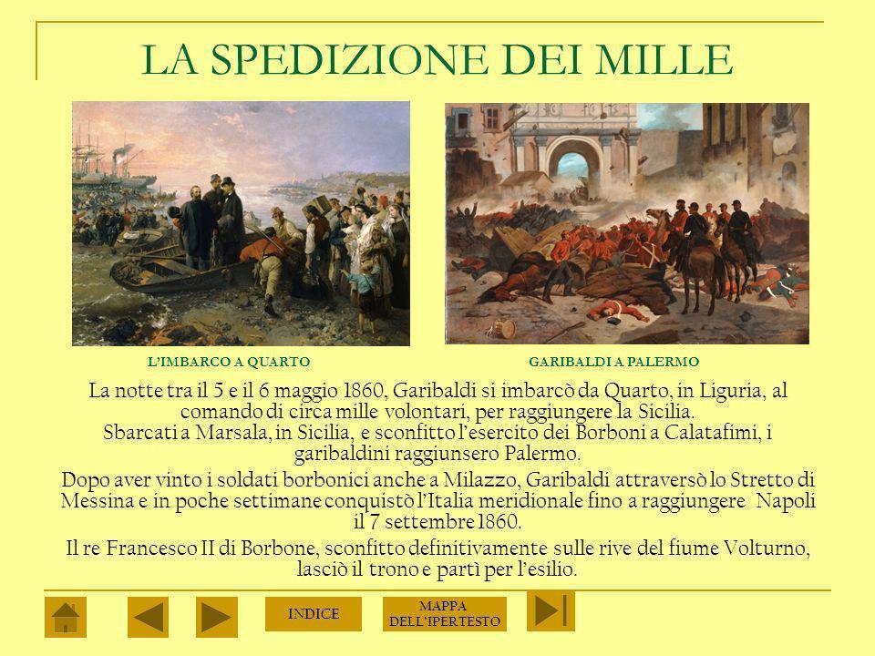 GIUSEPPE GARIBALDI Giuseppe Garibaldi era un seguace di Mazzini che, condannato a morte per le sue idee nel 1834, si era rifugiato in America meridionale e qui aveva combattuto per la libertà di quei popoli conquistando lappellativo di eroe dei due mondi.