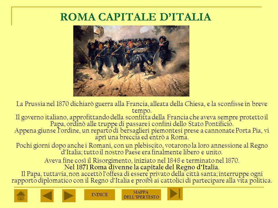 TERZA GUERRA DINDIPENDENZA Perché lUnità fosse compiuta mancavano ancora il Veneto, rimasto sotto la dominazione austriaca, e Roma, la città del Papa, che era sotto la personale protezione di Napoleone III.