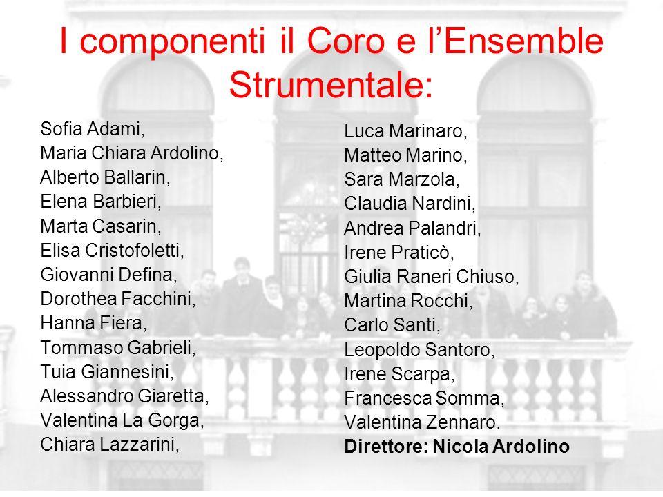 I componenti il Coro e lEnsemble Strumentale: Sofia Adami, Maria Chiara Ardolino, Alberto Ballarin, Elena Barbieri, Marta Casarin, Elisa Cristofoletti