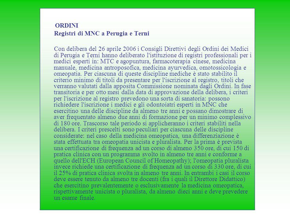 ORDINI Registri di MNC a Perugia e Terni Con delibera del 26 aprile 2006 i Consigli Direttivi degli Ordini dei Medici di Perugia e Terni hanno deliber