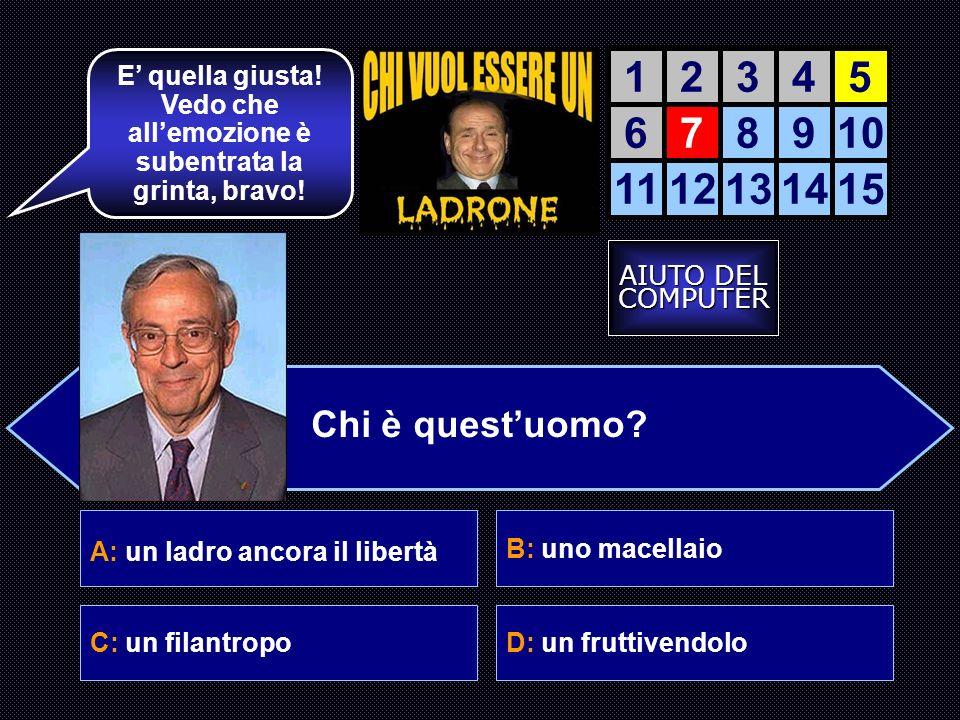 La Accendiamo 12345 678910 1112131415 Quante TV controlla Berlusconi B: TutteA: Nessuna