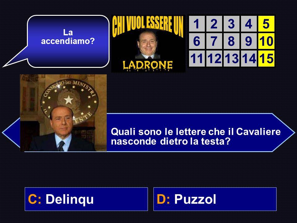 A: FetB: Dem C: DelinquD: Puzzol Ultima domanda.