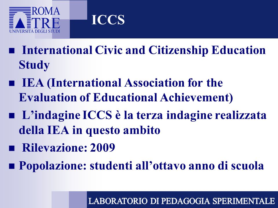ICCS International Civic and Citizenship Education Study IEA (International Association for the Evaluation of Educational Achievement) Lindagine ICCS